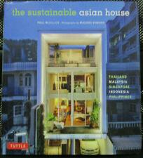 The Sustainable Asian House : Thailand, Malaysia, Singapore, Indonesia,...