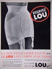 PUBLICITÉ 1964 LA NOUVELLE GAINE HAUTE DE LOU FAIT CORPS AVEC VOUS ADVERTISING