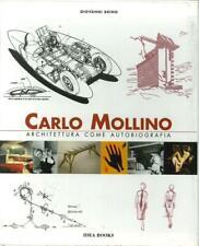 CARLO MOLLINO Architettura come autobiografia Ico Parisi Borsani Gardella