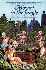 Mozart in the Jungle: Sex, Drugs, and Classical Music by Tindall, Blair
