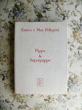 ENRICO E MAX PELLEGRINI: PIPPO & SUPERPAPPO - STAMPERIA ARTISTICA NAZIONALE