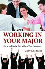 Working in Your Major: How to Find a Job When You Graduate-ExLibrary