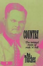 """VERY GOOD"" Tosches, ., Country: The Twisted Roots of Rock 'n' Roll, Book"