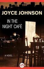 In the Night Café : A Novel by Joyce Johnson (2014, Paperback)