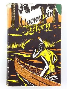 Algonquin Story by Audrey Saunders Ontario Department Land Forest Hardcover T656
