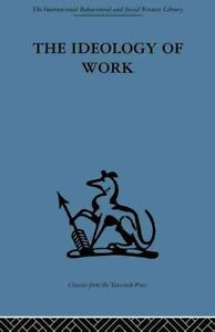 The Ideology of Work by Taylor & Francis Ltd (Paperback, 2009)