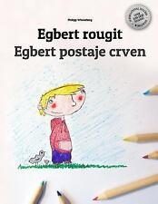 Egbert Rougit/Egbert Postaje Crven : Un Livre à Colorier Pour les Enfants...