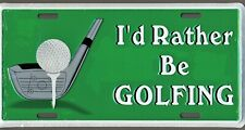 I'd Rather Be Golfing License Plate Embossed Aluminum Metal Truck Car Tag New