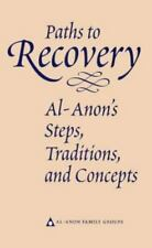 Paths to Recovery: Al-Anon's Steps, Traditions and Concepts