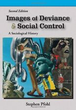 Images of Deviance and Social Control: A Sociological History by Stephen Pfohl