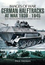 Allemand halftracks at War 1939-1945 (Images of War) par Thomas,Paul Livre de