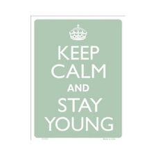 Sign - Keep Calm And Stay Young - Keep Calm and Carry On Parody