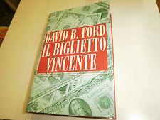IL BIGLIETTO VINCENTE di DAVID B. FORD   VOLUME  CARTONATO
