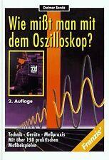 Wie misst man mit dem Oszilloskop?. Technik, Geräte... | Buch | Zustand sehr gut