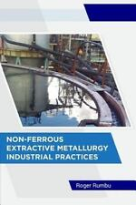 Non-Ferrous Extractive Metallurgy - Industrial Practices by Roger Rumbu...