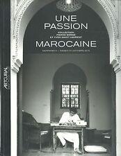 ARTCURIAL UNE PASSION Pierre Berge Yves Saint Laurent MAROCAINE Coll Catalog 15