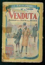 DE TERAMOND GUY VENDUTA! ROMANZO TRATTA DELLE BIANCHE MONANNI 1930 I BASSI FONDI