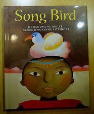 Song Bird by Tololwa M. Mollel 1999 HC DJ Rosanne Litzinger Illus.1ST PRINTING