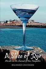 A Slice of Rye : Murder on the Seacoast of New Hampshire by Richard Crissman...