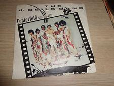 LP 45 GIRI CENTERFOLD (SETH JUSTMAN) THE J. GEILS BAND
