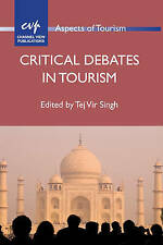 Critical Debates in Tourism by Channel View Publications Ltd (Paperback, 2012)