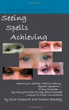 Seeing Spells Achieving: Improve your spelling, reading, memory, dyslexic symp,