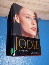 Jodie : A Biography by Louis Chunovic HC/DJ (Jodie Foster) HC/DJ 1st 0809234041
