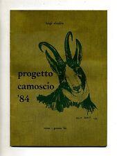 Luigi Rivoira # PROGETTO CAMOSCIO '84 # Cons.Regionale Federcaccia Piemonte 1984
