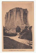 *** Château-Gaillard - Le Donjon *** SD - CPA 1134