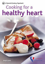 Cooking for a Healthy Heart: Over 80 low-cholesterol recipes: In Association