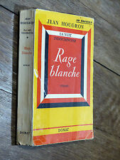 Jean Hougron RAGE BLANCHE La Nuit indochinoise - Éd. Domat 1951 INDOCHINE