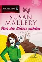 Nur die Küsse zählen von Susan Mallery