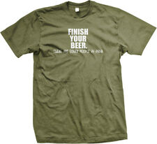 Finish Your Beer There Are Sober People In India Funny Mens T-shirt