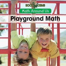 Playground Math (Math Around Us)-ExLibrary