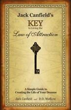 Jack Canfield's Key to Living the Law of Attraction by Jack Canfield and D. D...