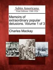 Memoirs of Extraordinary Popular Delusions. Volume 1 Of 3 by Charles MacKay...