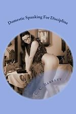 Domestic Spanking for Discipline: By Barrett, C. C.
