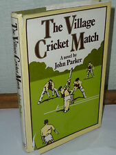 Village Cricket Match By John Parker, SIGNED BY AUTHOR, 1977 HARDBACK /513IN