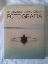 Il grande libro della fotografia - John Hedgecoe - Ed. Vallardi - 1983