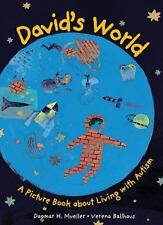 David's World : A Picture Book about Living with Autism by Dagmar H. Mueller...