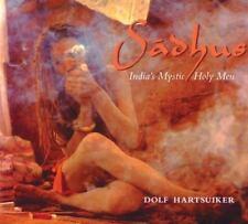 Sadhus: India's Mystic Holy Men by Hartsuiker, Dolf