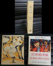 Le vie del Mare - Il male implacabile - F. Mauriac - Prima ed. Mondadori 1956