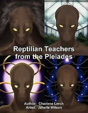 Reptilian Teachers from the Pleiades by Charlene Lerch (2010, Paperback)