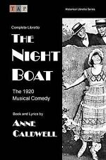 The Night Boat: The 1920 Musical Comedy: Complete Libretto (Historical Libretto