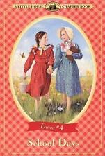 Little House Chapter Book: School Days No. 4 by Laura Ingalls Wilder (2000,...
