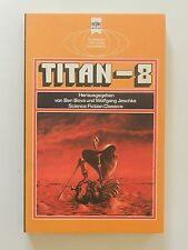 Titan 8 Ben Bova Wolfgang Jeschke Science Fiction Classics Heyne Verlag