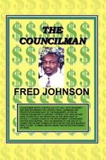 The Councilman by Fred A. Johnson (2002, Paperback)