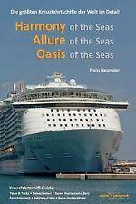 Guide: Harmony of the Seas, Allure of the Seas, Oasis of the Seas : Die...
