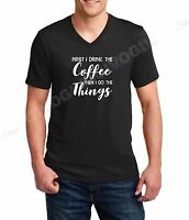 Men's V-neck First I Drink Coffee Then I Do The Things T Shirt Funny Tee T-shirt