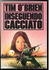 O'BRIEN TIM INSEGUENDO CACCIATO CDE 1990 GUERRA